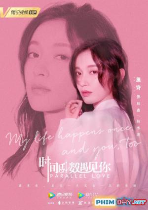 ĐẾM NGƯỢC THỜI GIAN ĐỂ GẶP EM - Parallel Love (2020)