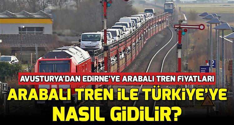Avusturya'dan Edirne'ye Arabalı Tren Seferleri 2020