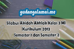 Silabus Akidah Akhlak Kelas 3 MI Kurikulum 2013 Semester 1 dan Semester 2