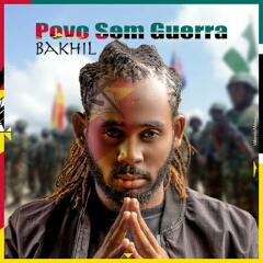 Bakhil - Povo Sem Guerra (2020) [Download]