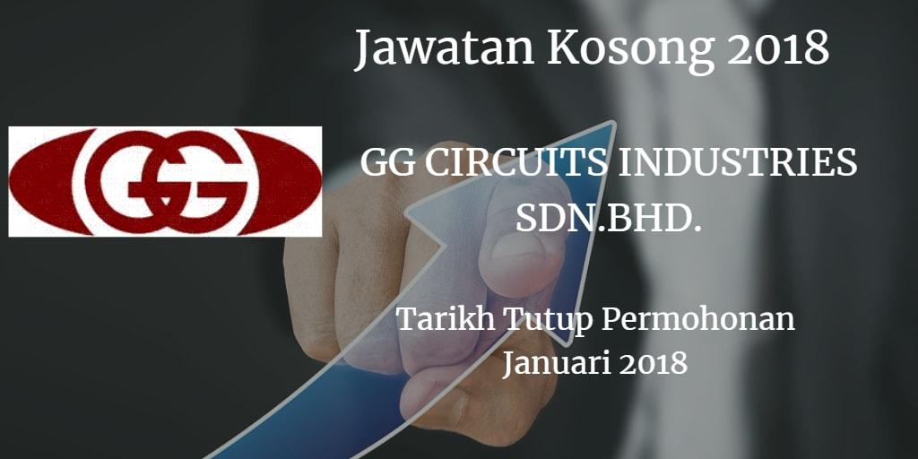 Jawatan Kosong GG CIRCUITS INDUSTRIES SDN.BHD. Januari 2018