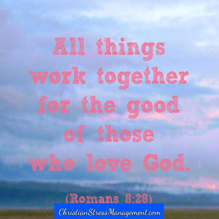 All things work together for the good of those who love God. Romans 8:28