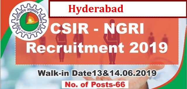 CSIR - NGRI Council of Scientific and Industrial Research and National Geographical Research Institute CSIR and NGRI Openings with any Degree Qualifications for various vacancies on temporory basis. CSIR NGRI Inviting Online Application s for various openings and walk in Interview The CSIR-NGRI, Hyderabad desires to fill up the following temporary positions of Project staff against various projects viz., Grant-in-Aid, Sponsored Projects, In-house projects csir-ngri-hyd-recruitment-notification-application-form-submit-online