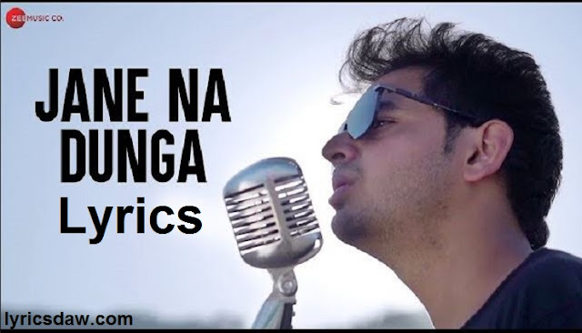 Jane Na Dunga Tujhe Lyrics