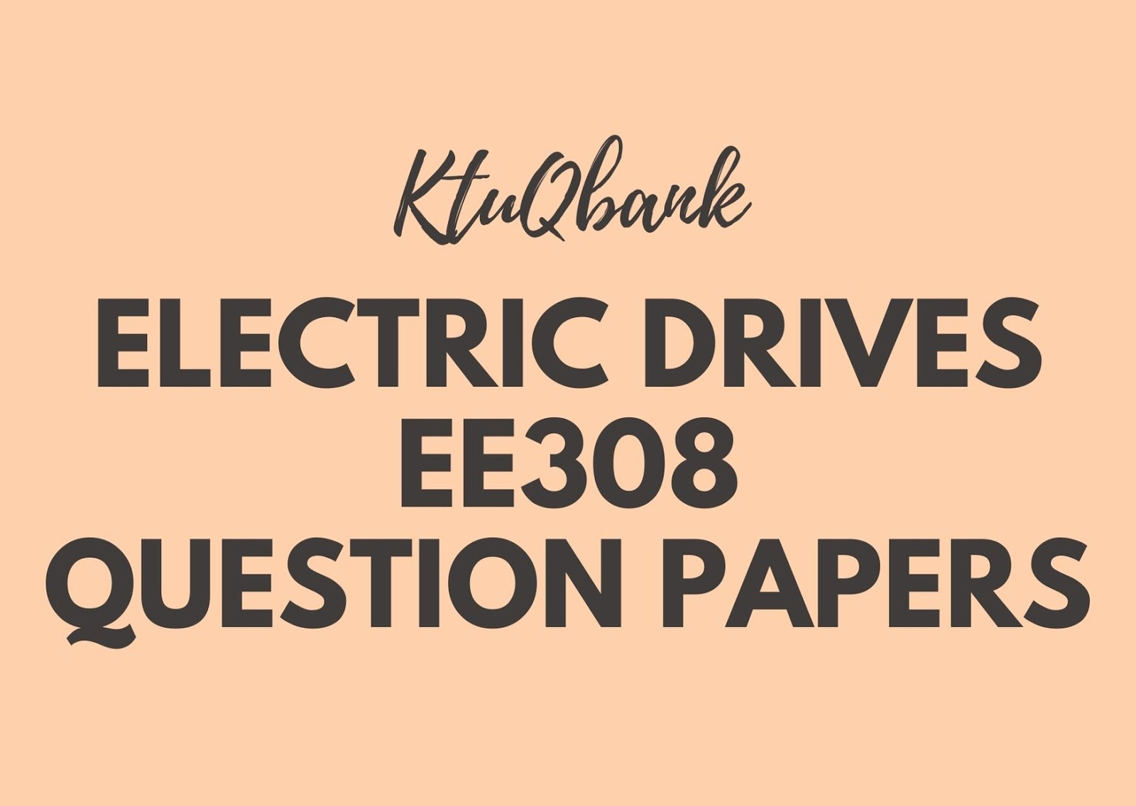 Electric Drives | EE308 | Question Papers (2015 batch)