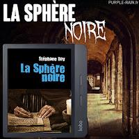 • La Sphère noire - Stéphane Roy