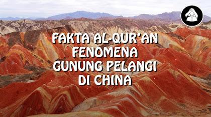 Fakta Al-Qur'an !! Gunung Pelangi di china yang terdapat dalam AL-Qur'an