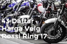 43 Daftar Harga Velg Rossi Ring 17