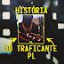 História do Traficante PL