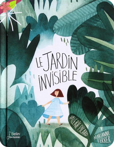 Le jardin invisible de Valérie Picard et Marianne Ferrer - Belin jeunesse