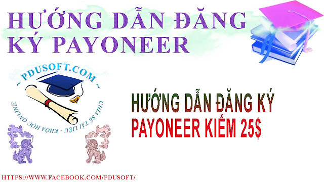 Hướng dẫn dăng ký Payoneer dể nhận $25 miễn phí