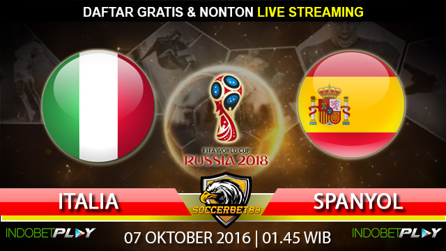Prediksi Italia vs Spanyol 07 Oktober 2016 (Piala Dunia 2018)