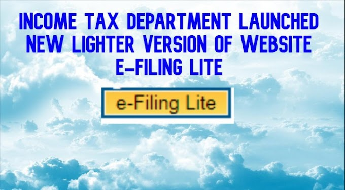 Income tax department launched new lighter version of website e-Filing Lite