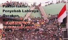 Faktor-faktor Penyebab Lahirnya Gerakan Reformasi di Indonesia Tahun 1998