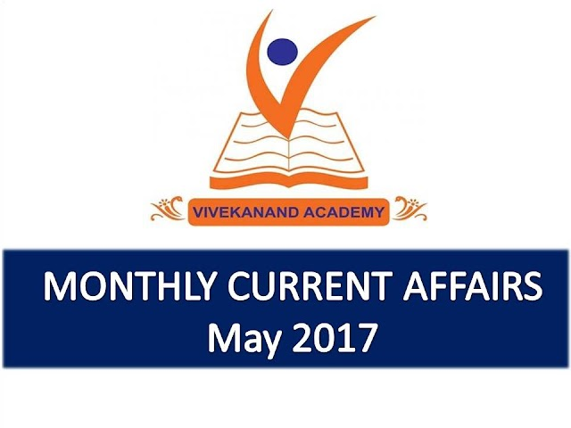 Vivekanand Academy Current Affairs Monthly - May 2017