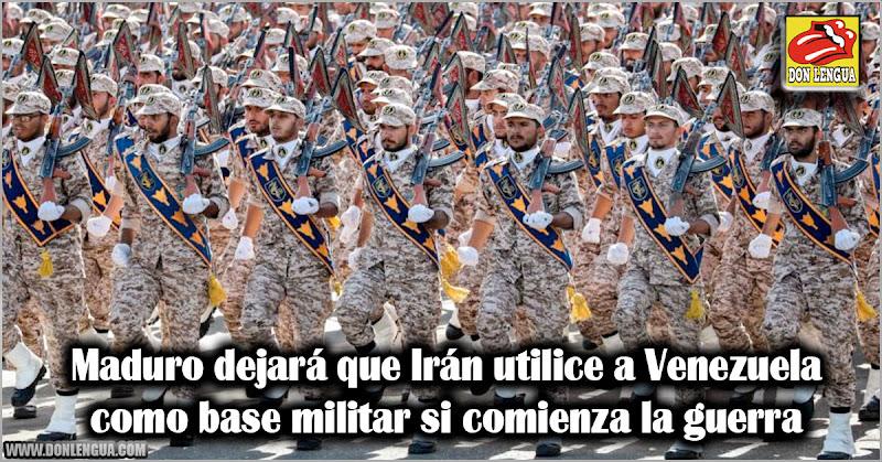 Maduro dejará que Irán utilice a Venezuela como base militar si comienza la guerra