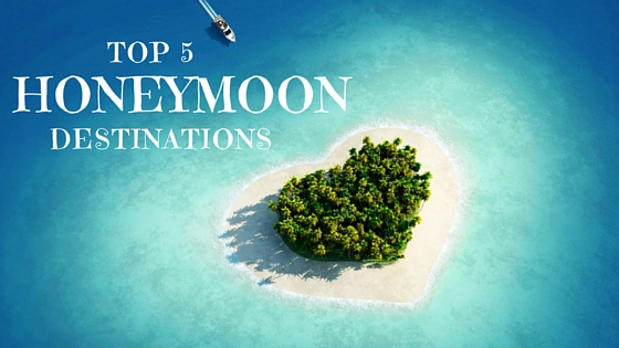 Top 5 Dream Honeymoon Destinations