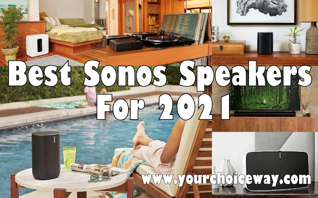 Best Sonos Speakers For 2021 - Your Choice Way