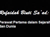 Rufaidah Binti Sa'ad: Perawat Pertama dalam Sejarah Islam dan Dunia