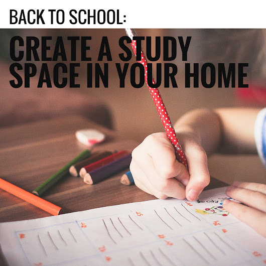 Back to School: Create a Study Space in Your Home