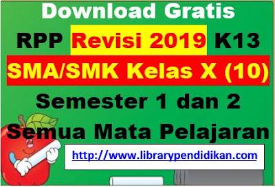 Download Gratis RPP Revisi 2019 K13 SMA/SMK Kelas X (10) Semester 1 dan 2 Semua Mata Pelajaran, http://www.librarypendidikan.com