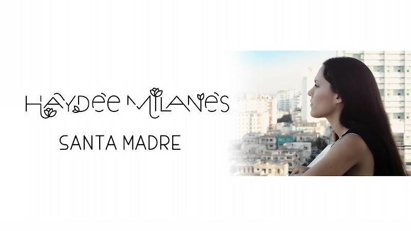 Haydée Milanés - ¨Santa Madre¨ - Videoclip. Portal Del Vídeo Clip Cubano