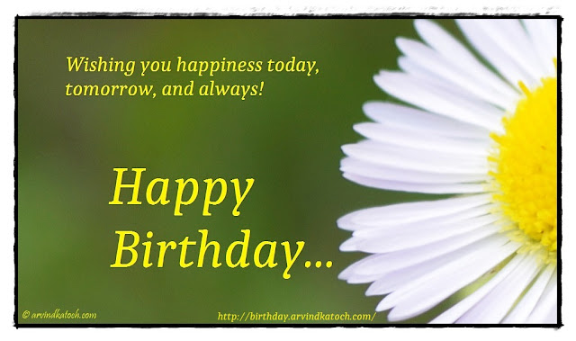 Birthday Card Image, Wishing, happiness, today, tomorrow, always