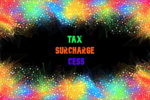 What is the difference between Tax and Surcharge and Cess?