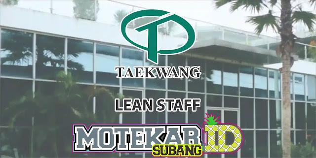 Lowongan Kerja Lean Staff PT. Taekwang Subang 2019