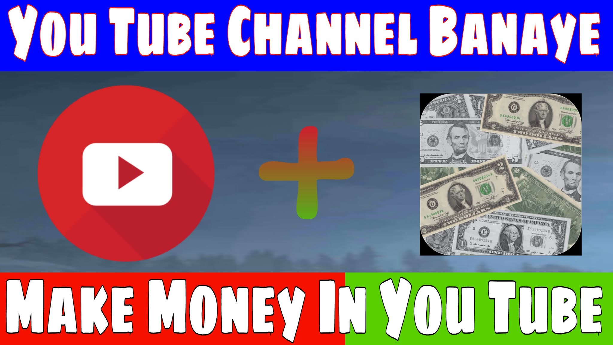 How To Create You Tube Channel Make Money With YouTube