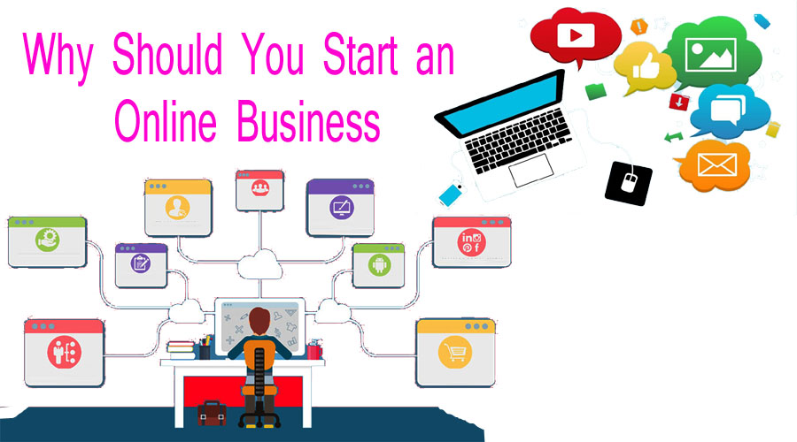 Why Should You Start an Online Business