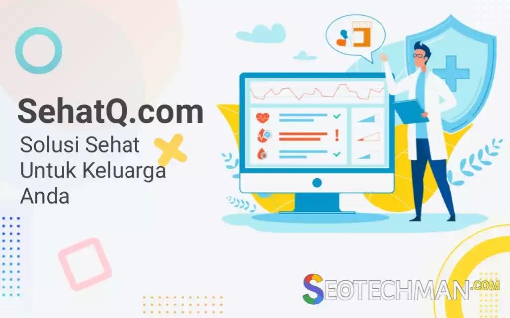 Cek Info dan Tips Seputar Kesehatan Terlengkap Di SehatQ.com