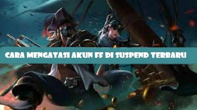 Cara Mengatasi Akun FF di Suspend