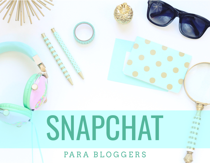 Tutorial definitivo para bloggers de Snapchat
