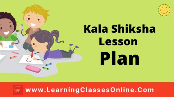 Kala Shiksha Lesson Plan on Collage Making (कोलाज बनाना) Class 1st to 12th School Teachers, B.Ed, D.El.Ed, M.Ed Free Download PDF