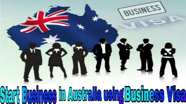 How to Start Business in Australia Using Business Visa