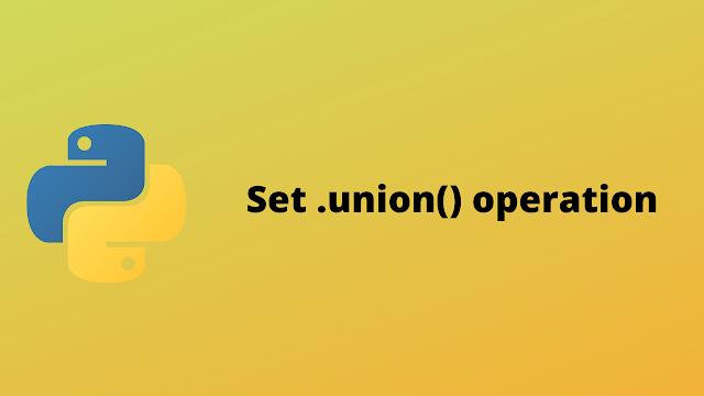 HackerRank Set .union() Operation solution in python
