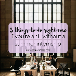 what to do if you're a 1L without a summer internship | brazenandbrunette.com