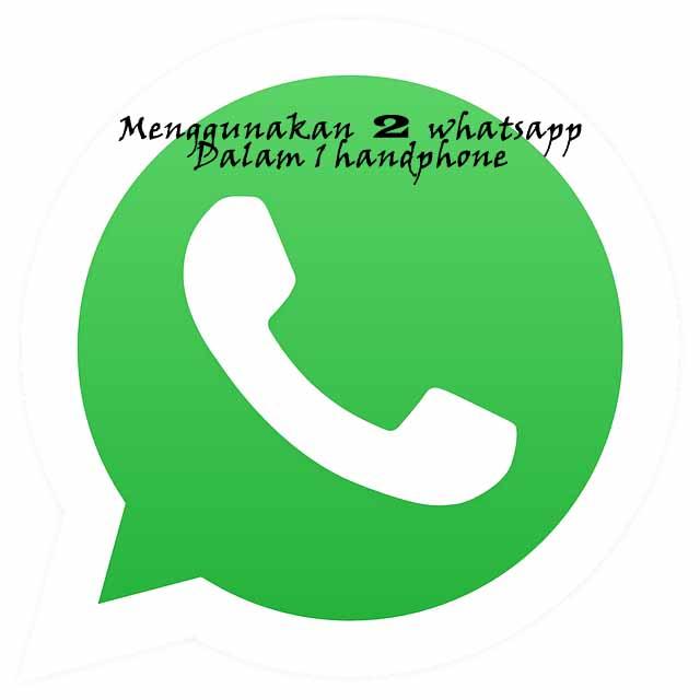 Menggunakan 2 Whatsapp Sekaligus Dengan 3 Aplikasi Ini