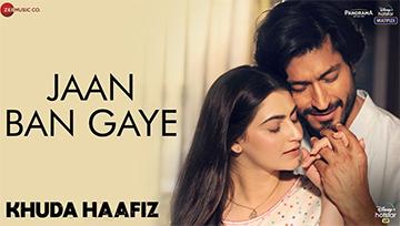 Jaan Ban Gaye Song Lyrics and Video - Khuda Haafiz (2020) || Vidyut Jammwal, Shivaleeka Oberoi | Mithoon, Vishal Mishra & Asees Kaur