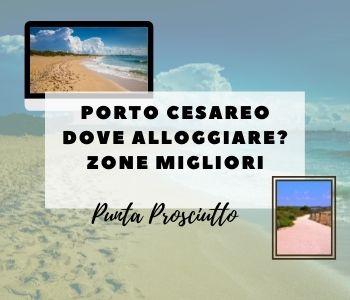 PORTO CESAREO DOVE ALLOGGIARE