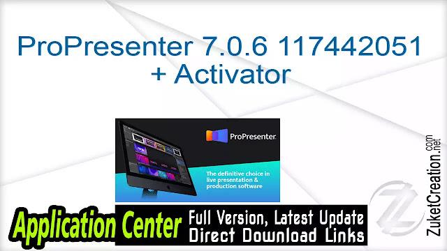 ProPresenter 7.0.6 117442051 + Activator