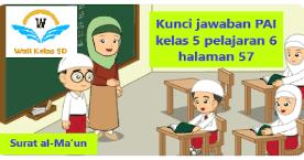 Kunci Jawaban Pai Kelas 5 Pelajaran 6 Halaman 57 Wali Kelas Sd