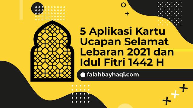 5 Aplikasi Kartu Ucapan Selamat Lebaran 2021 dan Idul Fitri 1442 H