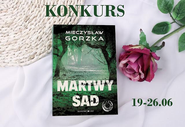 """Konkurs - wygraj """"Martwy sad"""" Mieczysława Gorzki (rozwiązany)"""