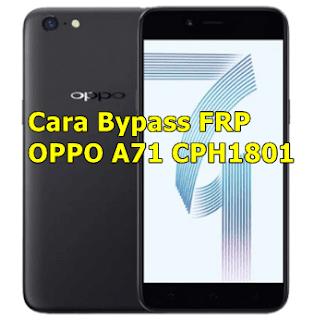 Cara Bypass FRP OPPO A71 CPH1801