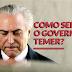 VEJA AS MEDIDAS DE CORTE E AS AÇÕES QUE ELEVAM GASTOS DO GOVERNO TEMER.