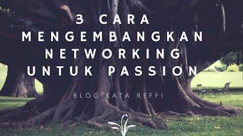 3 Cara Mengembangkan Networking untuk Passion