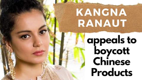 Kangana Ranaut Appeals To Boycott Chinese Goods