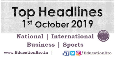 Top Headlines 1st October 2019: EducationBro